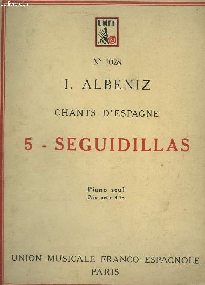CHANTS D'ESPAGNE - N°5 : SEGUIDILLAS - PIANO SEUL.