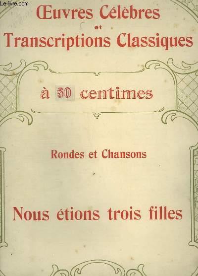 RONDES ET CHANSONS : NOUS ETIONS 3 FILLES - OEUVRES CELEBRES ET TRANSCRIPTIONS CLASSIQUES N°1111 - PIANO ET CHANT.
