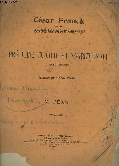 PRELUDE, FUGUE ET VARIATION (POUR ORGUE) TRANSCRIT POUR PIANO.