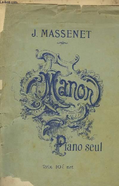 MANON - OPERA COMIQUE EN 5 ACTES ET 6 TABLEAUX - PIANO SEUL.