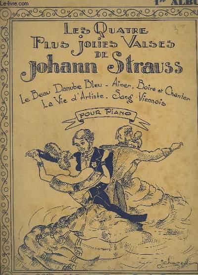 LES QUATRE PLUS JOLIES VALSES DE JOHANN STRAUSS - 1° VOLUME : LE BEAU DANUBE BLEU + AIMER, BOIRE ET CHANTER + LA VIE D'ARTISTE + SANG VIENNOIS.