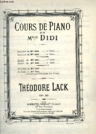 COURS DE PIANO DE MLLE DIDI - ETUDES DE MLLE DIDI - 1° LIVRE : 20 ETUDES : PRELUDE + CHANSON DU VOYAGEUR + BERCEUSE + VALSE + ALSACIENNE + LE ROUET + TYROLIENNE + MUSETTE + LIED + IMPROVISATION + TARENTELLE + RONDINO + ROMANCE + GIGUE - OP.85.