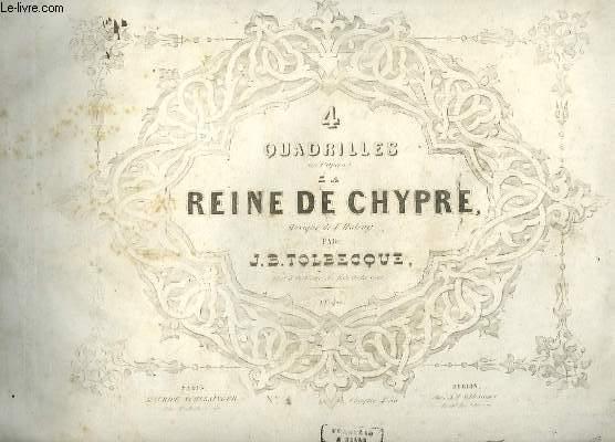 4 QUADRILLES SUR L'OPERA LA REINE DE CHYPRE - COMPLET : QUADRILLE : PANTALON + ETE + POULE + PASTOURELLE + FINALE.