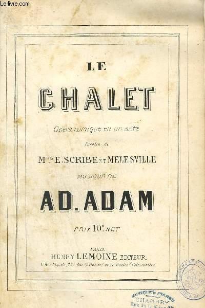 LE CHALET - OPERA COMIQUE EN 1 ACTE.