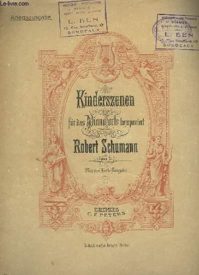 KINDERSZENEN FUR DAS PIANOFORTE KOMPONIERT - OPUS 15.