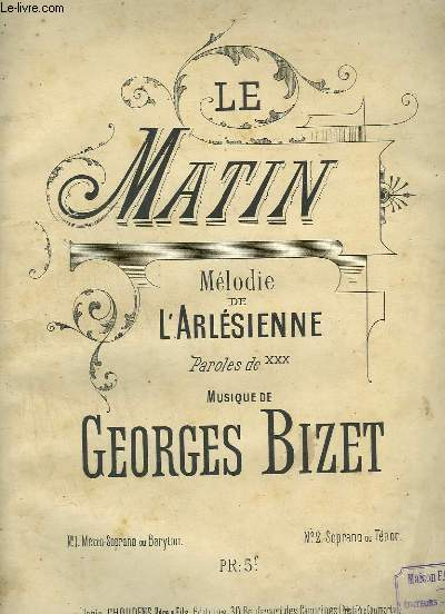 LE MATIN - MELODIE DE L'ARLESIENNE - PIANO ET CHANT SOPRANO OU TENOR.