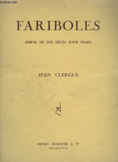 FARIBOLES - ALBUM DE 10 PIECES POUR PIANO : JUIN + CANTILENE + EN CHEMINANT + SOUS L'ORME + AU PAYS LIMOUSIN + INSOUCIANT + OFFRANDE + COQ D'INDE + A DEUX VOIX + JEUX.