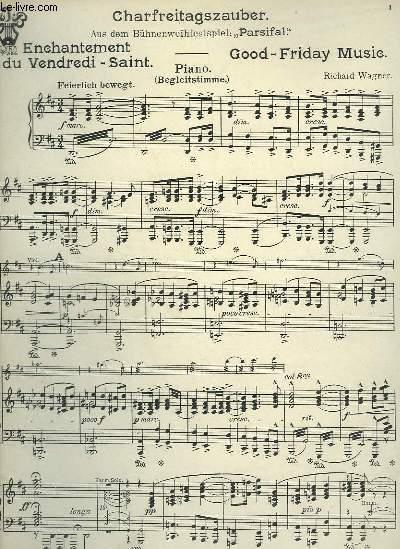 CHARFREITAGSZAUBER / ENCHANTEMENT DU VENDREDI SAINT / GOOD FRIDAY MUSIC - PIANO + VIOLONCELLO + VIOLINO 1 + VIOLINO OBLIGAT. + CLARINETTE 1 IN A + TROMBONE 3 + TROMBA OBLIGAT. IN A + TIMPANI + BASSO + HARMONIUM + FLÖTE 1.