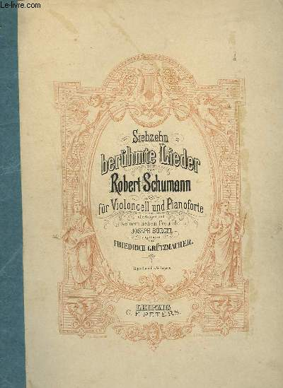 SIEBZEHN BERUHMTE LIEDER - FÜR VIOLONCELL UNE PIANOFORTE.