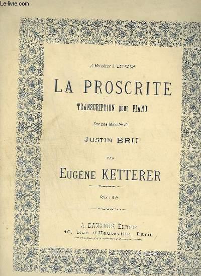 LA PROSCRITE - POUR PIANO.