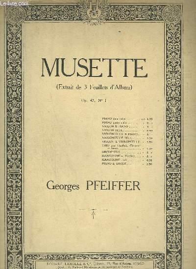 MUSETTE - EXTRAIT DE 3 FEUILLETS D'ALBUM OP.47 N°1 : POUR PIANO.