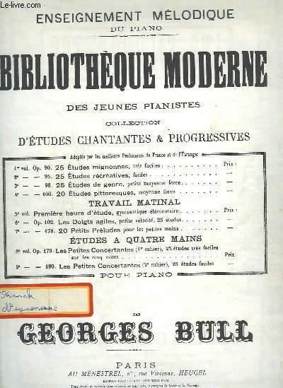 BIBLIOTHEQUE MODERNE DES JEUNES PIANISTES : 25 ETUDES MIGNONNES TRES FACILES POUR SERVIR D'INTRODUCTION AUX ETUDES RECREATIVES - 1° VOLUME OP.90.