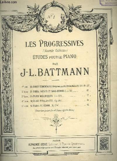 LES PROGRESSIVES - ETUDES POUR PIANO - 1° LIVRE : 30 ETUDES ELEMENTAIRES COMPOSEES POUR LES PETITES MAINS OP.319.
