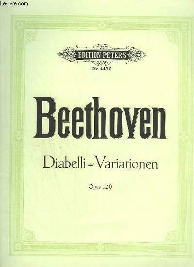 DOABELLI VARIATIONEN - OPUS 120 : 33 VERÄNDERUNGEN ÜBER EINEN WALZER FÜR DAS PIANOFORTE.