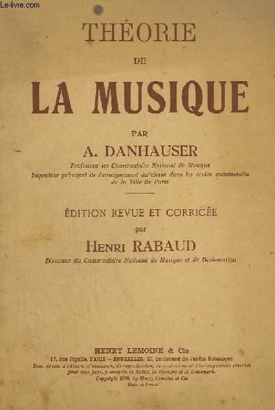 THEORIE DE LA MUSIQUE - EDITION REVUE ET CORRIGEE.