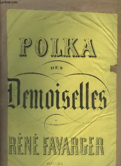 POLKA DES DEMOISELLES - OP.33 POUR PIANO.