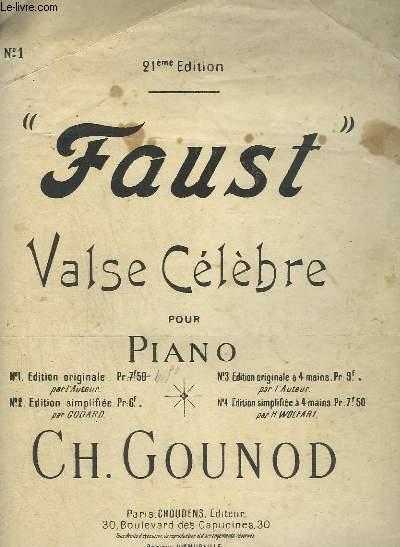 FAUST - VALSE CELEBRE POUR PIANO N°1 : EDITION ORIGINALE.