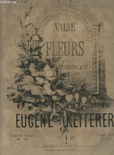 VALSE DES FLEURS - FANTAISIE DE SALON POUR PIANO.