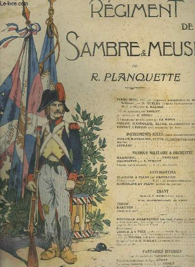 LE REGIMENT DE SAMBRE & MEUSE - POUR PIANO + CHANT.