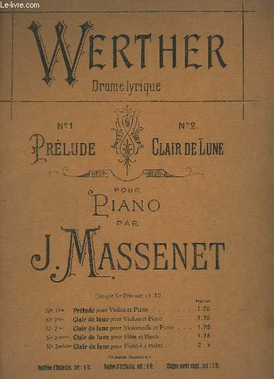 WERTHER - DRAME LYRIQUE N° 2 : CLAIR DE LUNE - PIANO.