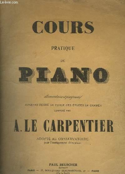 COURS PRATIQUE DE PIANO - ELEMENTAIRE ET PROGRESSIF JUSQU'AU DEGRE DE FORCE DES ETUDES DE CRAMER.