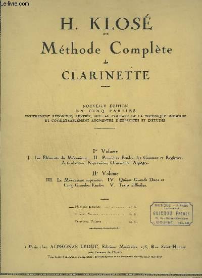 METHODE COMPLETE DE CLARINETTE - 1 °VOLUME + 2° VOLUME : LES ELEMENTS DU MECANISME + PREMIERES ETUDES DES GAMMES ET REGISTRES, ARTICULATIONS, EXPRESSION, ORNEMENTS, ARPEGES + LE MECANISME SUPERIEUR + 15 GRANDS DUOS ET 5 GRANDES ETUDES + TRAITS DIFFICILES.