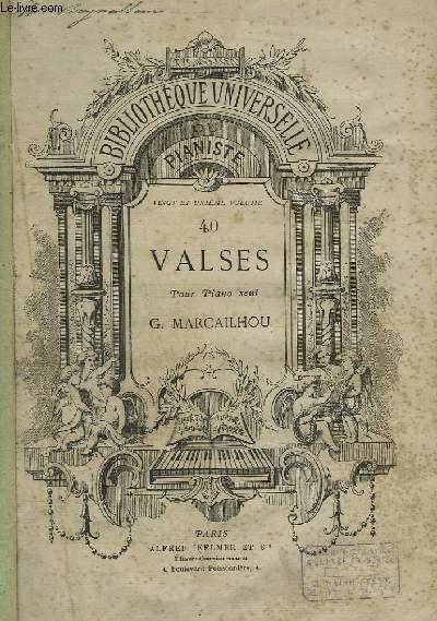 40 VALSES POUR PIANO SEUL - 21° VOLUME : AMABILIS + AZELIA + BAGUETTE D'OR + BELLE FERONNIERE + BLONDE + BRUNE + CHAINE D'OR + CHASSE ROYALE + CIRCASSIENNE + COQUETTE + COURONNE DE VIOLETTES + ECHOS DU VALLON + ELODIE + ETOILE DU NORD + FAUVETTE...