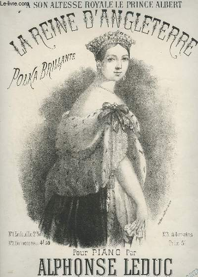 LA REINE D'ANGLETERRE - POLKA BRILLANTE POUR PIANO A 4 MAINS.