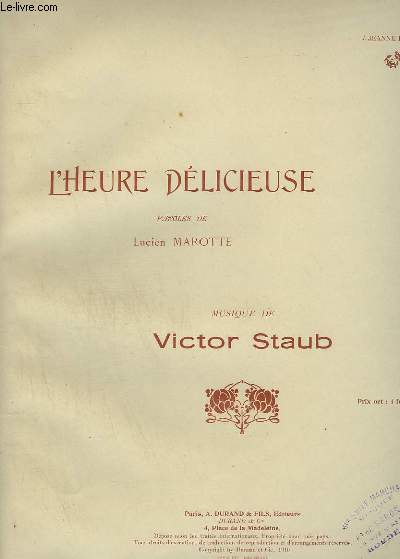 L'HEURE DELICIEUSE - PIANO ET CHANT.