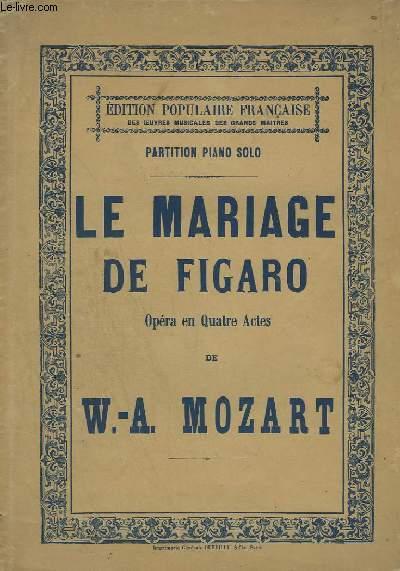LE MARIAGE DE FIGARO - OPERA EN 4 ACTES POUR PIANO.