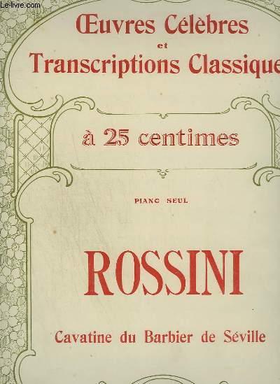 ROSSINI : CAVATINE DU BARBIER DE SEVILLE - OEUVRES CELEBRES ET TRANSCRIPTIONS CLASSIQUES N°1022.