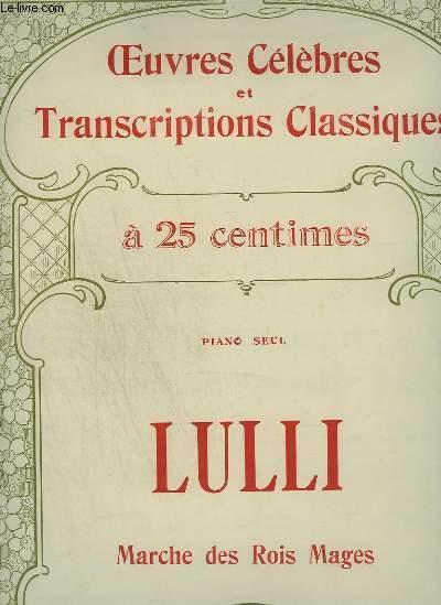 LULLI : MARCHE DES ROIS MAGES - OEUVRES CELEBRES ET TRANSCRIPTIONS CLASSIQUES N°1009.