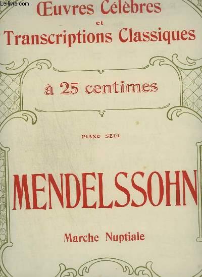 MENDELSSOHN : MARCHE NUPTIALE - OEUVRES CELEBRES ET TRANSCRIPTIONS CLASSIQUES N°1012.