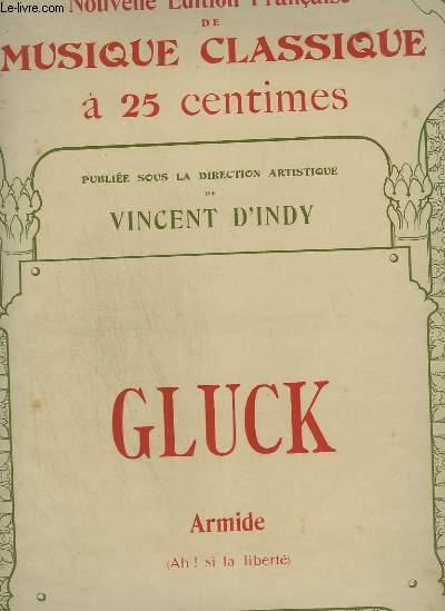 GLUCK : ARMIDE : AH ! SI LA LIBERTE - NOUVELLE EDITION FRANCAISE DE MUSIQUE CLASSIQUE N°99.