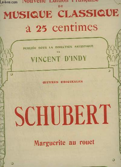SCHUBERT : MARGUERITE AU ROUET - NOUVELLE EDITION FRANCAISE DE MUSIQUE CLASSIQUE N°85.