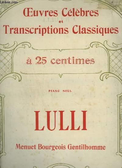LULLI : MENUET BOURGEOIS GENTILHOMME - OEUVRES CELEBRES ET TRANSCRIPTIONS CLASSIQUES N°1010.