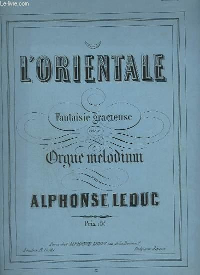 L'ORIENTALE - FANTAISIE GRACIEUSE POUR ORGUE MELODIUM.