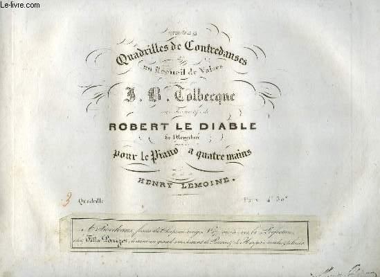 TROIS QUADRILLES DE CONTREDANSES - PANTALON + ETE + POULE + PASTOURELLE - 3° QUADRILLE POUR PIANO A 4 MAINS.