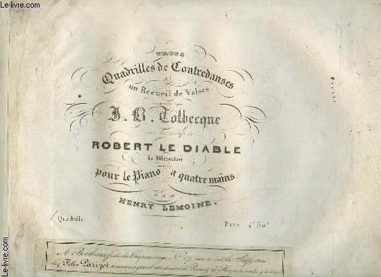 TROIS QUADRILLES DE CONTREDANSES - PANTALON + ETE + POULE + PASTOURELLE - 1° QUADRILLE POUR PIANO A 4 MAINS.