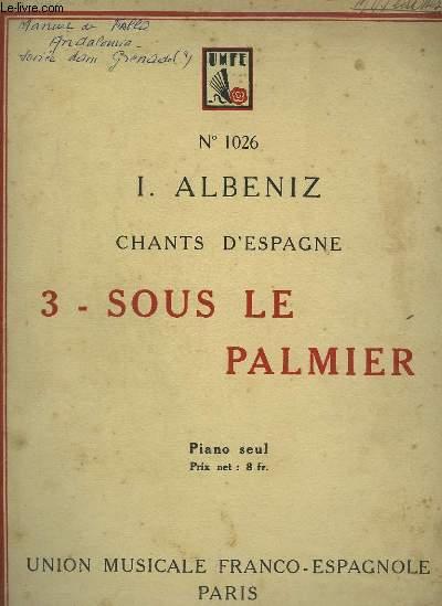 CHANT D'ESPAGNE - N°3 : SOUS LE PALMIER.