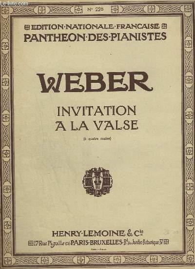 INVITATION A LA VALSE - POUR PIANO A 4 MAINS.