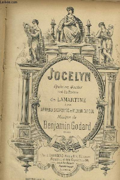 JOCELYN - OPERA EN 4 ACTES POUR PIANO ET CHANT.