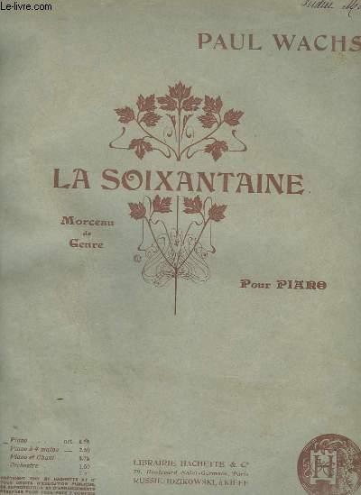LA SOIXANTAINE - MORCEAU DE GENRE POUR PIANO.