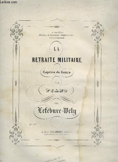 LA RETRAITE MILITAIRE - CAPRICE DE GENRE POUR PIANO.