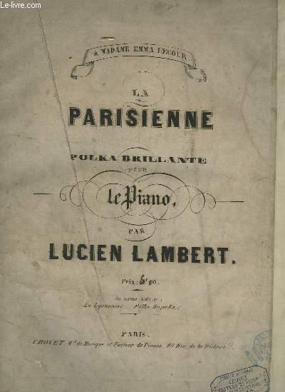 LA PARISIENNE - POLKA BRILLANTE POUR LE PIANO.