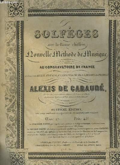 SOLFEGES AVEC LA BASSE CHIFFREE, NOUVELLE METHODE DE MUSIQUE EN USAGE AU CONSERVATOIRE DE FRANCE.