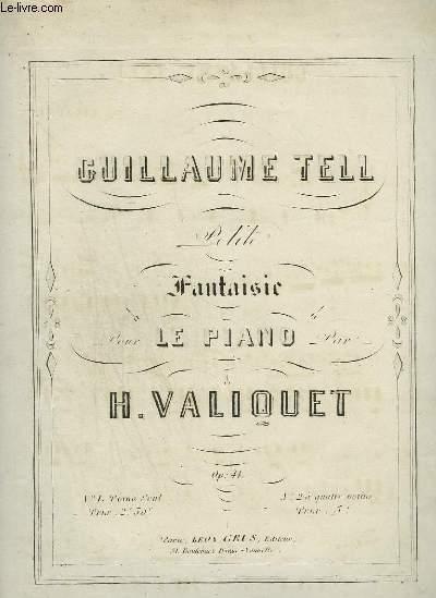 GUILLAUME TELL - PETITE FANTAISIE POUR LE PIANO.