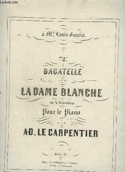 72° BAGATELLE SUR LA DAME BLANCHE - POUR LE PIANO.
