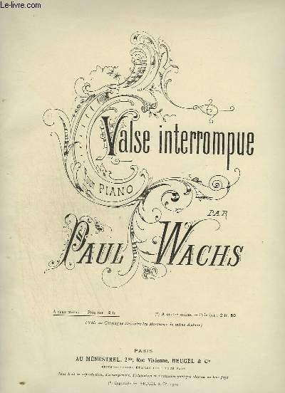 VALSE INTERROMPUE - POUR PIANO A 2 MAINS.