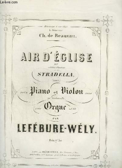 AIR D'EGLISE  DU CELEBRE CHANTEUR STRADELLA - POUR PIANO ET VIOLON.